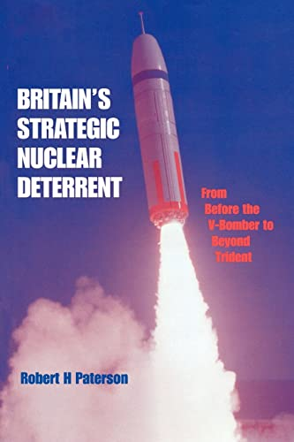 9780714642970: Britain's Strategic Nuclear Deterrent: From Before the V-Bomber to Beyond Trident