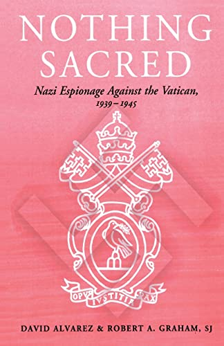 9780714643021: Nothing Sacred: Nazi Espionage Against the Vatican, 1939-1945 (Studies in Intelligence)