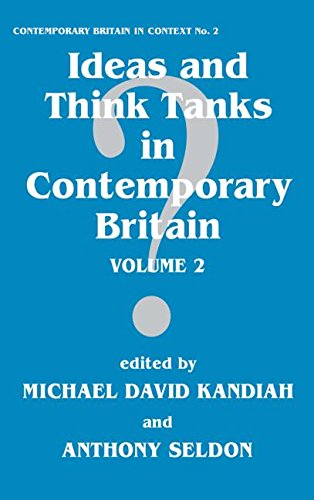 9780714643281: Ideas and Think Tanks in Contemporary Britain: Volume 2 (Contemporary British History)
