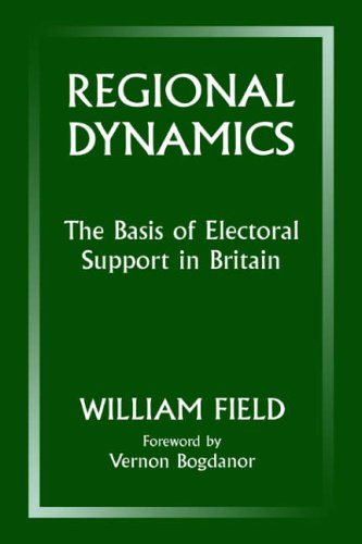 9780714643366: Regional Dynamics: Basis of Electoral Support in Britain