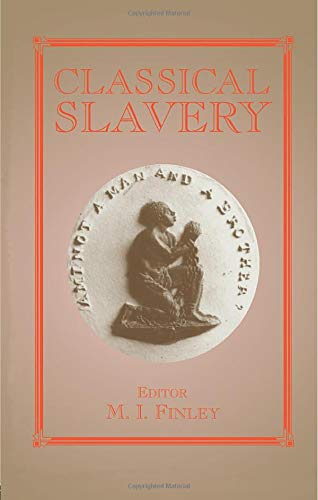 9780714643892: Classical Slavery (Slave and Post-Slave Societies and Cultures)