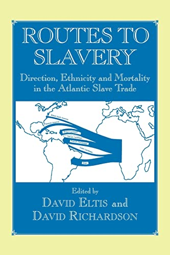 9780714643908: Routes to Slavery: Direction, Ethnicity and Mortality in the Transatlantic Slave Trade (Studies in Slave and Post-Slave Societies and Cultures)