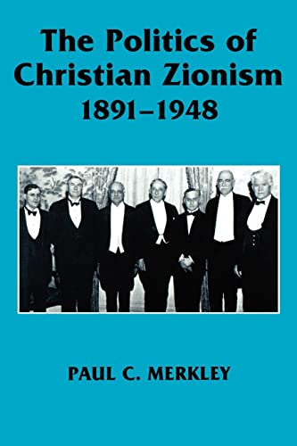 9780714644080: The Politics of Christian Zionism 1891-1948