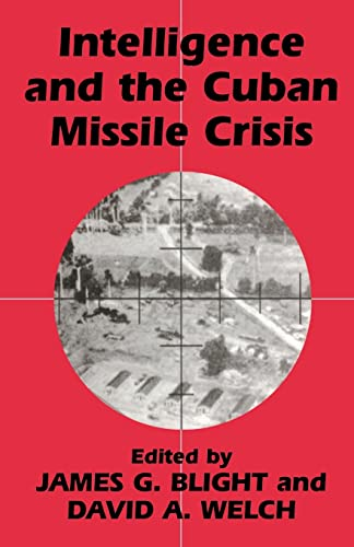 9780714644356: Intelligence and the Cuban Missile Crisis (Studies in Intelligence)