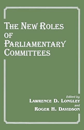 9780714644424: The New Roles of Parliamentary Committees (Library of Legislative Studies (Paperback))