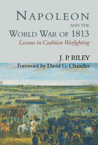 9780714644448: Napoleon and the World War of 1813: Lessons in Coalition Warfighting