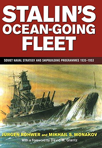 9780714644486: Stalin's Ocean-going Fleet: Soviet Naval Strategy and Shipbuilding Programs, 1935-53 (Naval Policy and History)