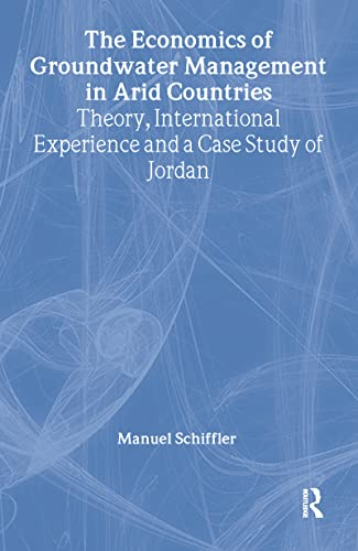 9780714644578: The Economics of Groundwater Management in Arid Countries: Theory, International Experience and a Case Study of Jordan (Gdi Book Series)