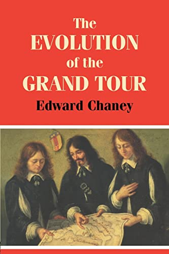 9780714644745: The Evolution of the Grand Tour: Anglo-Italian Cultural Relations since the Renaissance