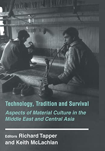 9780714644875: Technology, Tradition and Survival: Aspects of Material Culture in the Middle East and Central Asia: Aspects of Material Culture in the Arab World, ... (History and Society in the Islamic World)