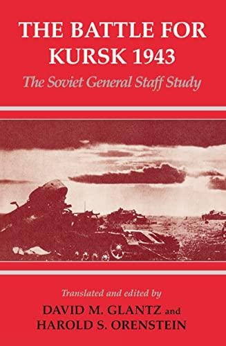 9780714644936: The Battle for Kursk, 1943: The Soviet General Staff Study (Soviet (Russian) Study of War)