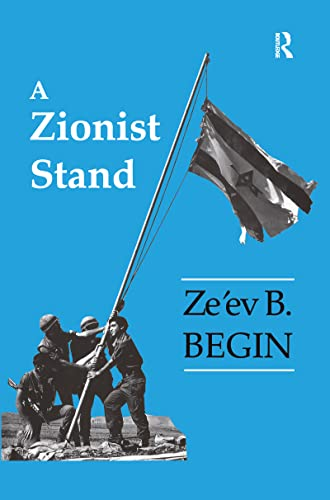 A Zionist Stand: Begin Ze'ev B