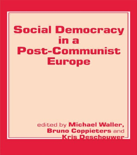 SOCIAL DEMOCRACY IN A POST COMMUNIST EUROPE