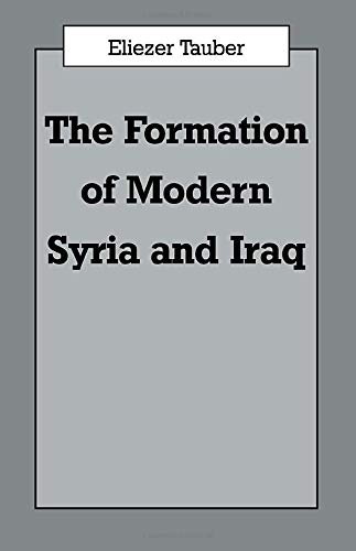 9780714645575: The Formation of Modern Iraq and Syria