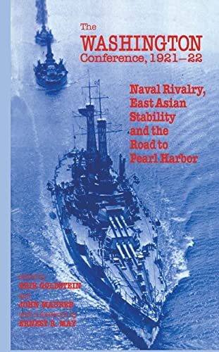 9780714645599: The Washington Conference, 1921-22: Naval Rivalry, East Asian Stability and the Road to Pearl Harbor (Diplomacy & Statecraft)