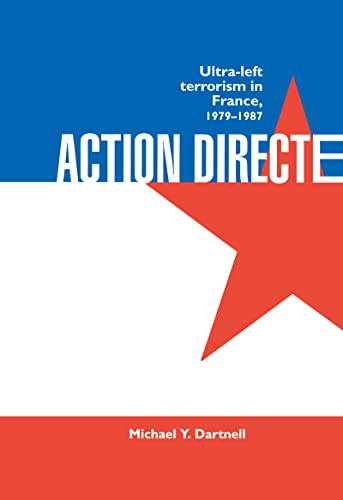 9780714645667: Action Directe: Ultra Left Terrorism in France 1979-1987