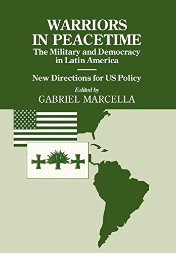 Warriors in Peacetime: The Military and Democracy in Latin America, New Directions for Us Policy