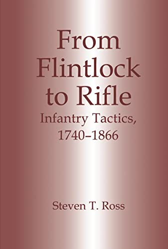 9780714646022: From Flintlock to Rifle: Infantry Tactics, 1740-1866