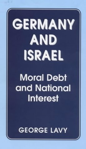 9780714646268: Germany and Israel: Moral Debt and National Interest