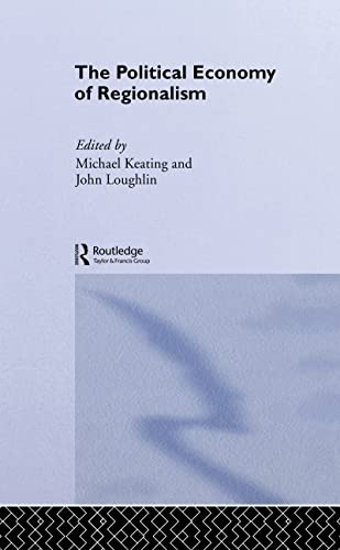 9780714646589: The Political Economy of Regionalism (Routledge Studies in Federalism and Decentralization)