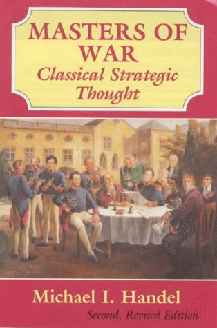 9780714646749: Masters of War: Classical Strategic Thought