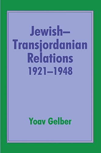 9780714646756: Jewish-Transjordanian Relations 1921-1948: Alliance of Bars Sinister