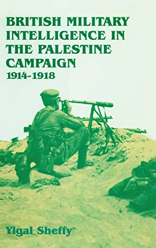 9780714646770: British Military Intelligence in the Palestine Campaign, 1914-1918 (Studies in Intelligence)