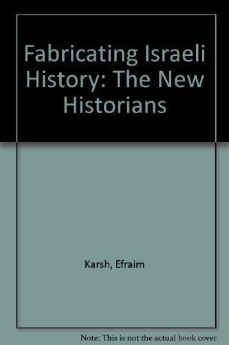 9780714647258: Fabricating Israeli History: The 'New Historians'