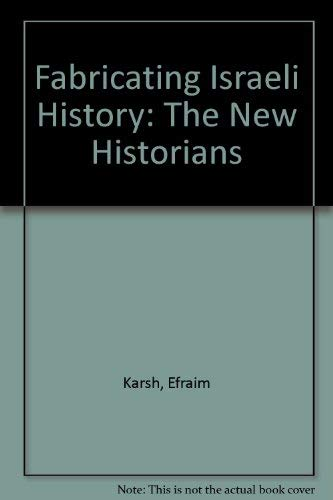 9780714647258: Fabricating Israeli History: The 'New Historians'