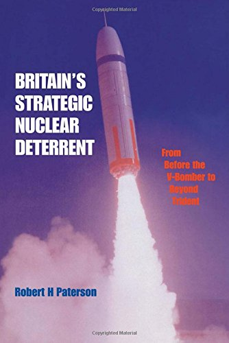 9780714647401: Britain's Strategic Nuclear Deterrent: From Before the V-Bomber to Beyond Trident