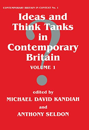 Ideas and Think Tanks in Contemporary Britain Volume 1
