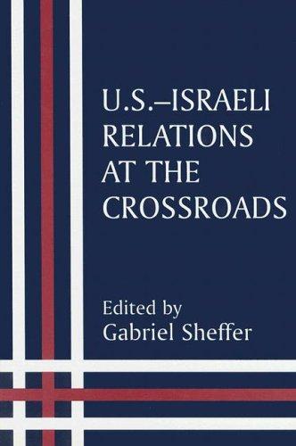 9780714647470: US-Israeli Relations at the Crossroads (Israeli History, Politics, and Society)