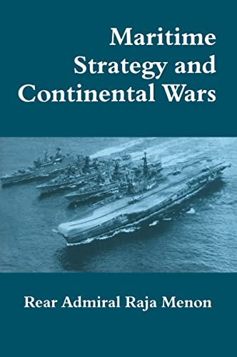 Maritime Strategy and Continental Wars (Cass Series: Rear Admiral K.