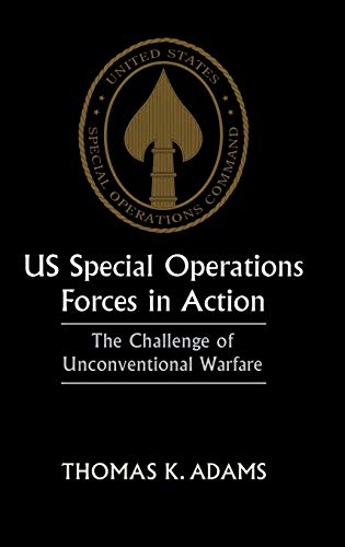 9780714647951: US Special Operations Forces in Action: The Challenge of Unconventional Warfare