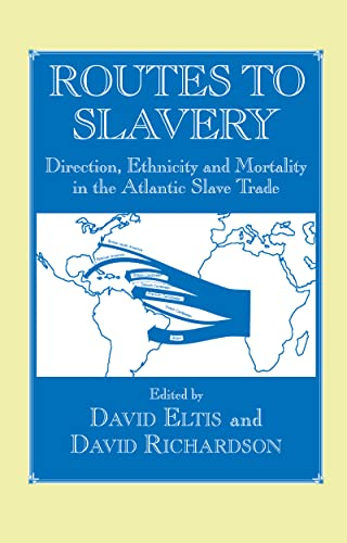 9780714648200: Routes to Slavery: Direction, Ethnicity and Mortality in the Transatlantic Slave Trade (Studies in Slave and Post-Slave Societies and Cultures)