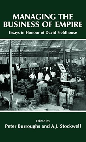 9780714648262: Managing the Business of Empire: Essays in Honour of David Fieldhouse