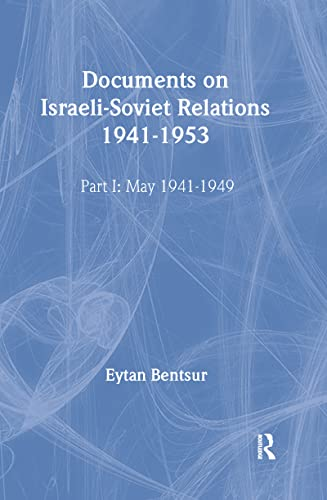 9780714648439: Documents on Israeli-Soviet Relations 1941-1953: Part I: 1941-May 1949 Part II: May 1949-1953 (Cummings Center) (Pt. 1)
