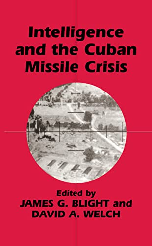 9780714648835: Intelligence and the Cuban Missile Crisis (Studies in Intelligence)