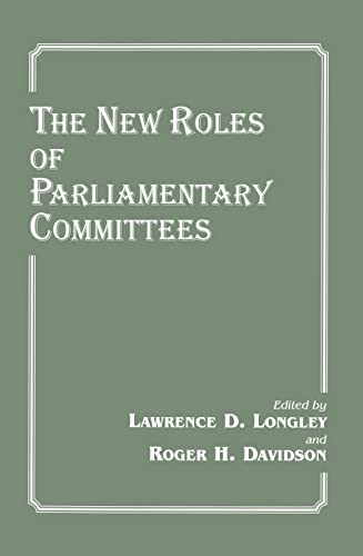9780714648910: The New Roles of Parliamentary Committees (Library of Legislative Studies (Hardcover))