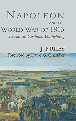9780714648934: Napoleon and the World War of 1813: Lessons in Coalition Warfighting