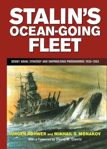 9780714648958: Stalin's Ocean-going Fleet: Soviet Naval Strategy and Shipbuilding Programs, 1935-53 (Cass Series: Naval Policy and History)