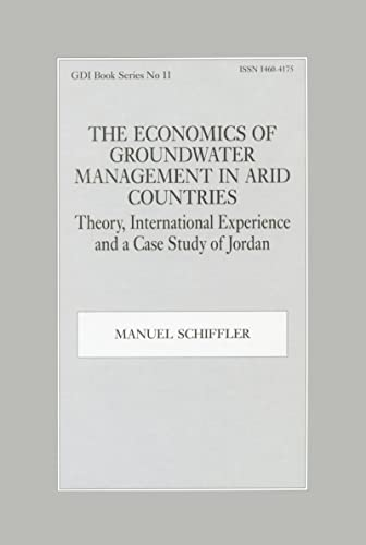 9780714649078: The Economics of Groundwater Management in Arid Countries: Theory, International Experience and a Case Study of Jordan (Gdi Book Series)