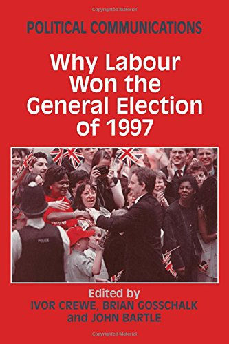9780714649238: Political Communications: Why Labour Won the General Election of 1997