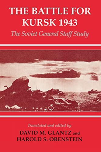 9780714649337: The Battle for Kursk 1943: The Soviet General Staff Study
