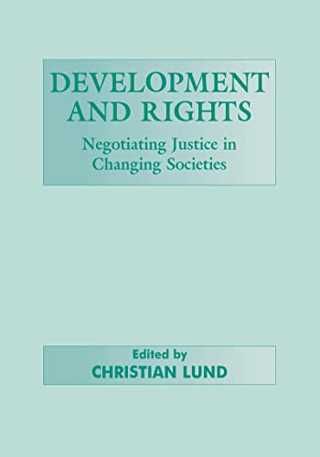 9780714649412: Development and Rights: Negotiating Justice in Changing Societies