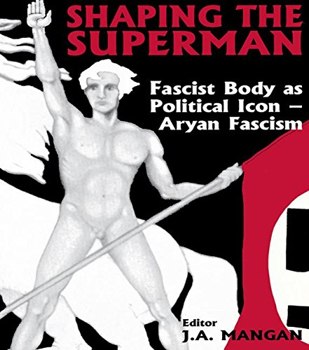 9780714649542: Shaping the Superman: Fascist Body as Political Icon – Aryan Fascism (Sport in the Global Society)