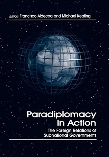 9780714649719: Paradiplomacy in Action: The Foreign Relations of Subnational Governments (Routledge Studies in Federalism and Decentralization)