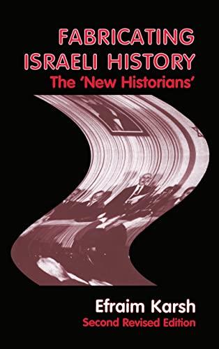 9780714650111: Fabricating Israeli History: The 'New Historians' (Israeli History, Politics and Society)