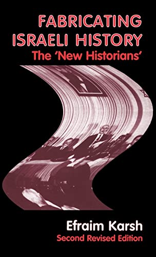 9780714650111: Fabricating Israeli History: The 'New Historians' (Israeli History, Politics and Society)