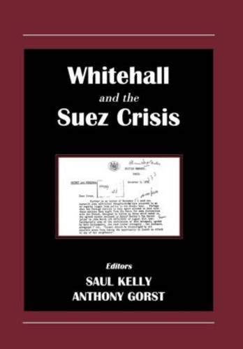 9780714650180: Whitehall and the Suez Crisis (Diplomacy and Diplomats)